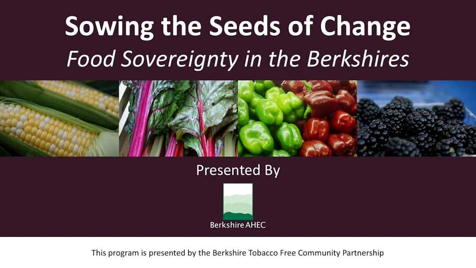 Sowing the Seeds of Change – Food Sovereignty in the Berkshires