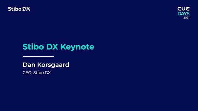 Stibo DX Keynote by CEO Dan Korsgaard - CUE Days 2021