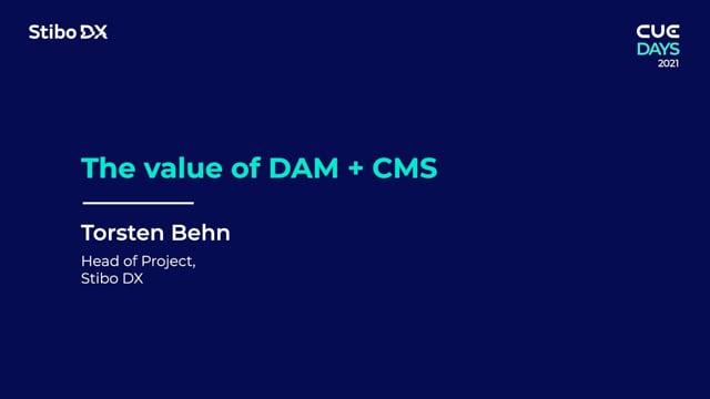 The value of DAM + CMS by Torsten Behn - CUE Days 2021