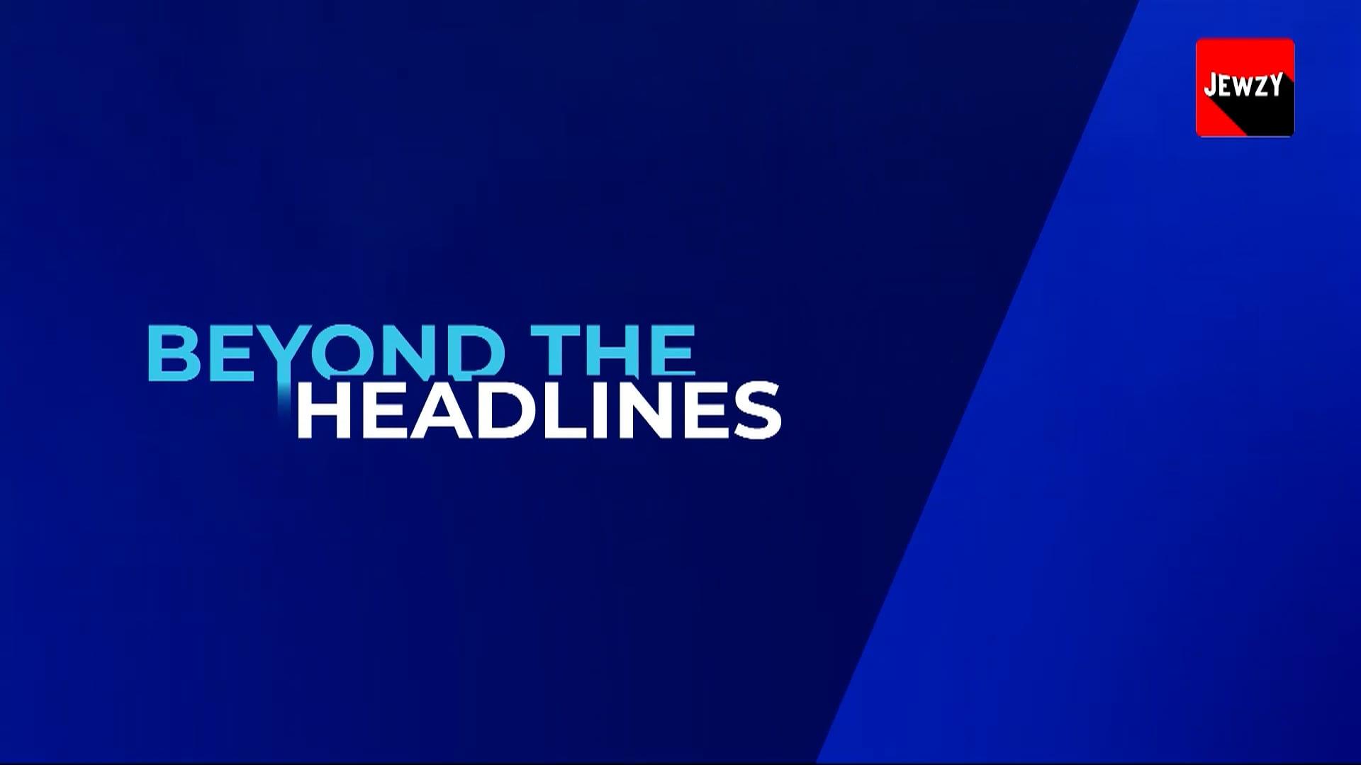 Ep2 OCT 2021 – BEYOND THE HEADLINES