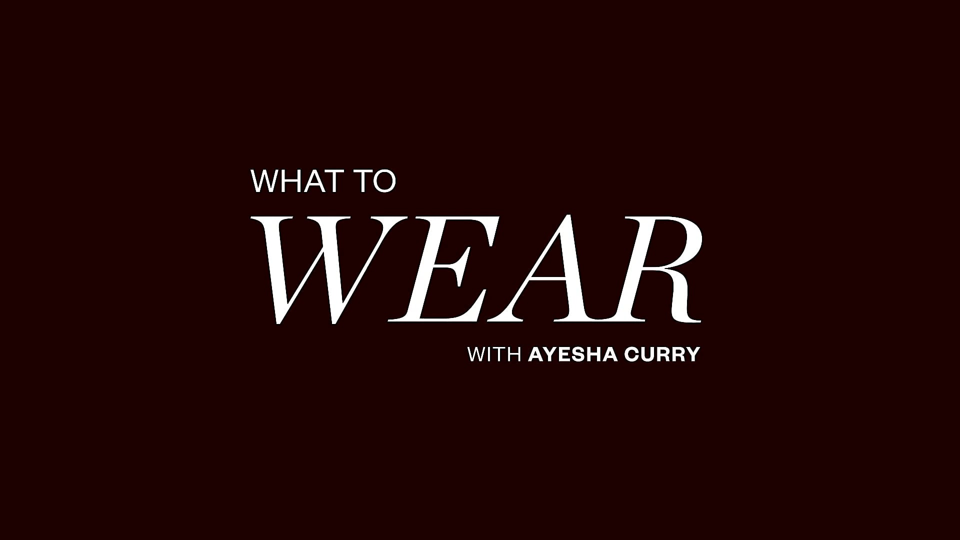 """JustFab x Ayesha Curry """"What to Wear"""""""
