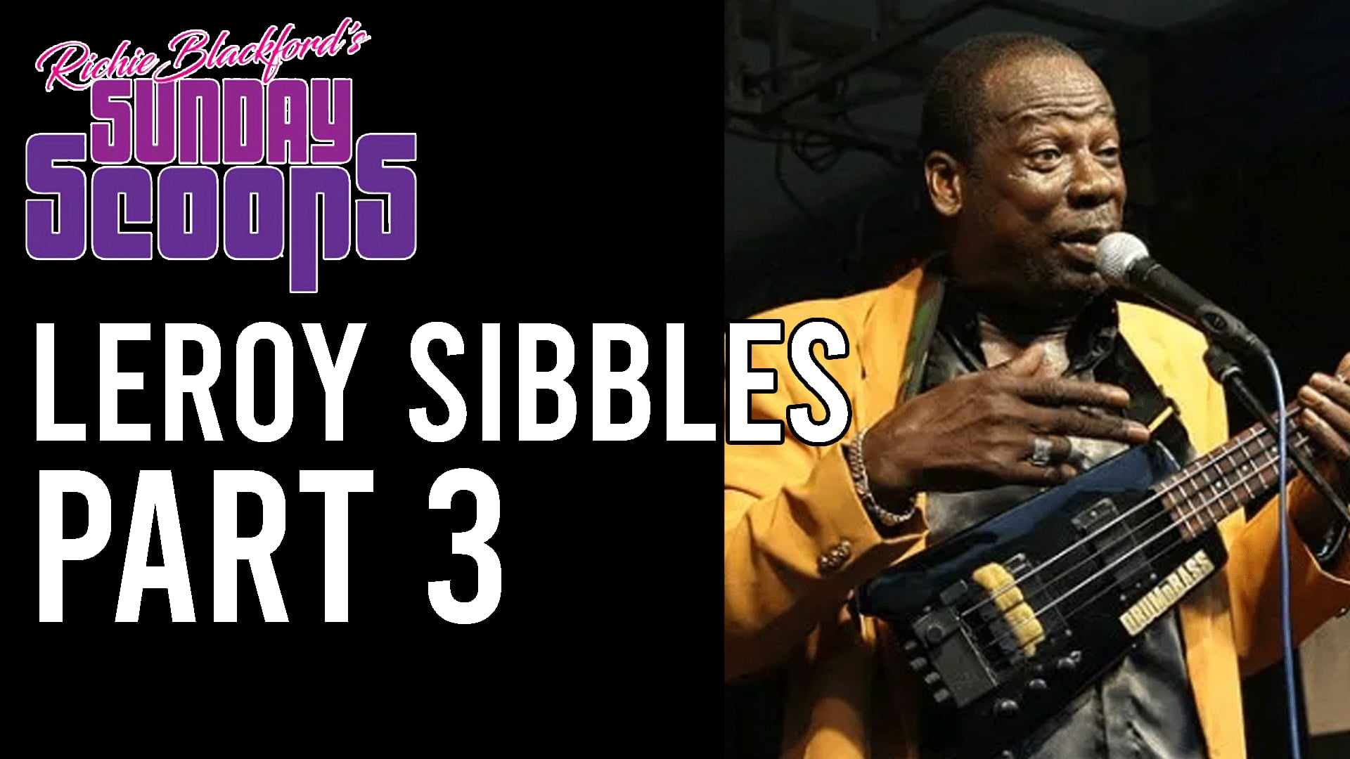 Sunday Scoops Leroy Sibbles Part 3