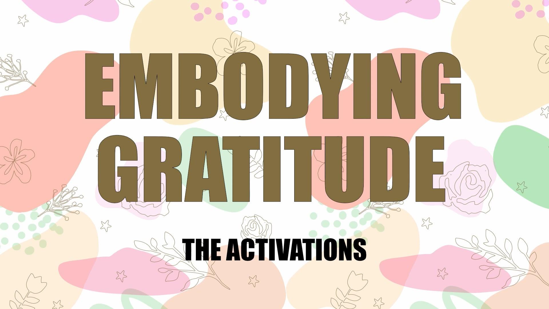 Embodying Gratitude  Activation 1