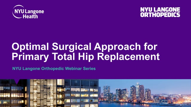 Optimal Surgical Approach for Primary Total Hip Replacement – Orthopedic Webinar Series