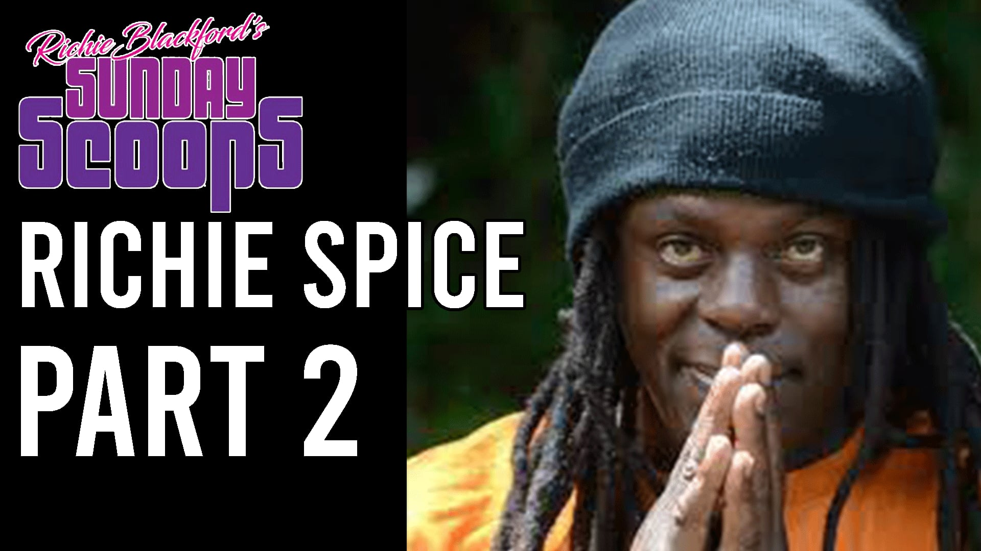 Sunday Scoops Bitty Mclean Richie Spice 4