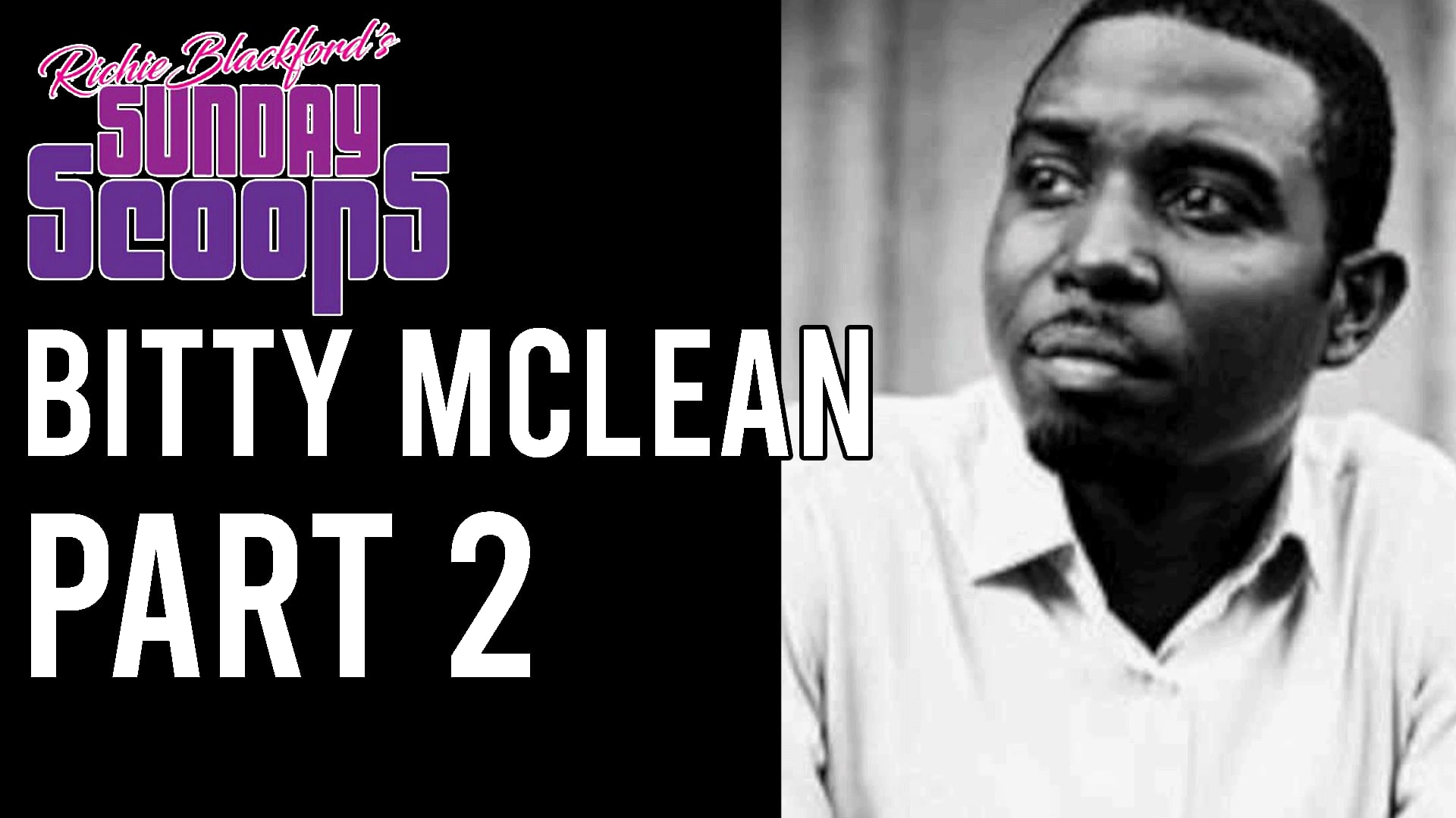 Sunday Scoops Bitty Mclean Richie Spice 2.mp4