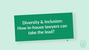 Diversity & Inclusion: How in-house lawyers can take the lead