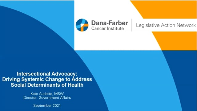Kathryn Audette, MSW, Dir. of Gov. Affairs, Dana-Farber Discusses Intersectional Advocacy: Driving Systemic Change to Address Social Determinants of Health