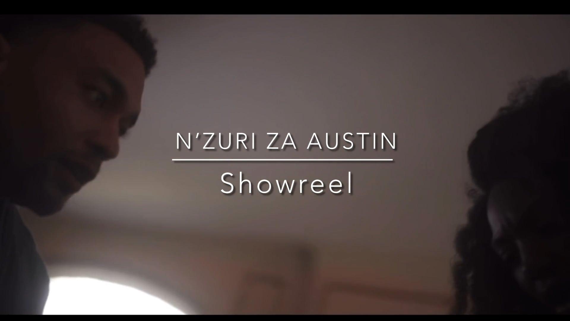 N'Zuri Za Austin Showreel