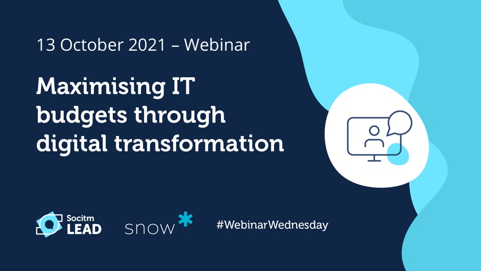 Webinar Wednesday - Maximising your IT budget through digital transformation-13th Oct 2021