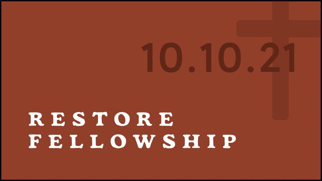 10_10_21 Restore Fellowship Sunday Service