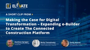 Making the Case for Digital Transformation – Expanding e-Builder to Create The Connected Construction Platform