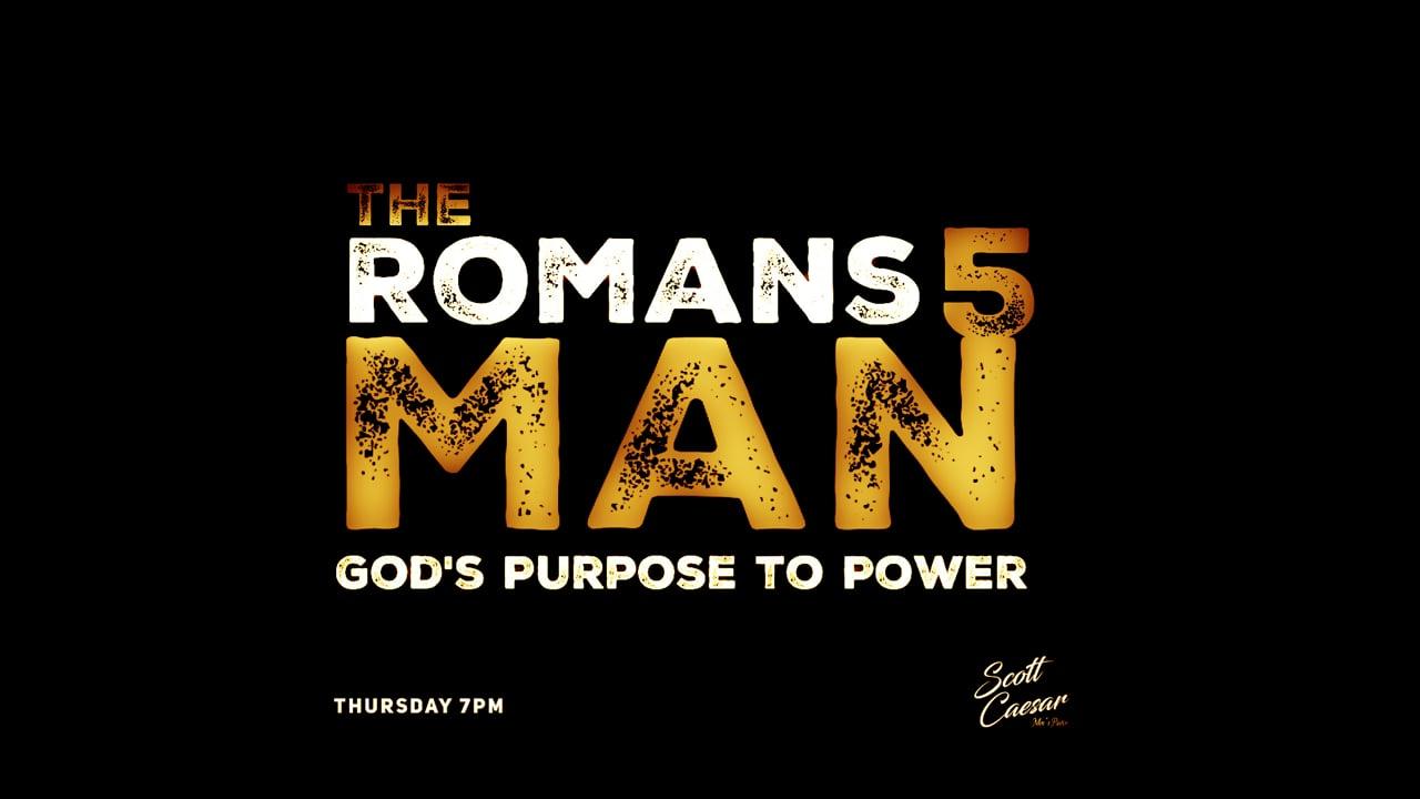 The Romans 5 Man: Desires to Destiny