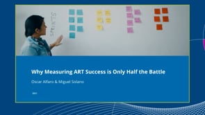 Why Measuring ART Succes is Only Half the Battle - SAFe Summit 2021
