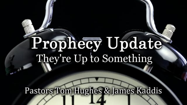 Prophecy Update: They're Up to Something