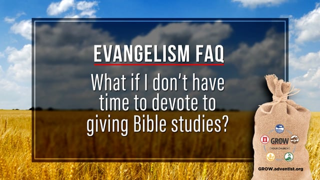 What If I Don't Have Time to Devote to Giving Bible Studies?