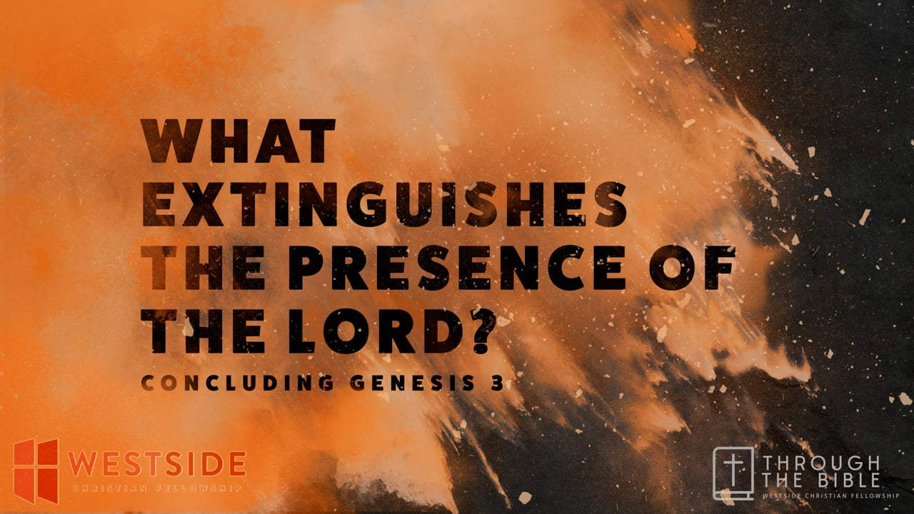 Genesis 3: What Extinguishes - The Presence of the Lord | Pastor Shane Idleman