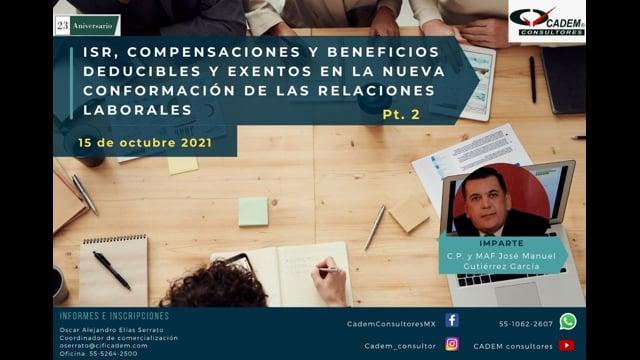 ISR, COMPENSACIONES Y BENEFICIOS DEDUCIBLES Y EXENTOS EN LA NUEVA CONFORMACIÓN DE LAS RELACIONES LABORALES (PARTE 2)