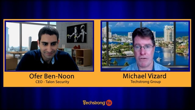 Working From Anywhere - Ofer Ben-Noon, Talon Security