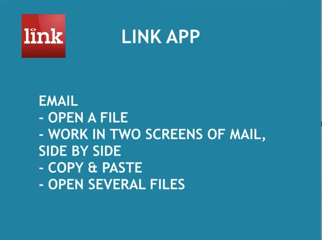 LINK App: Work in Two Screens of Email Side-by-Side 2:02