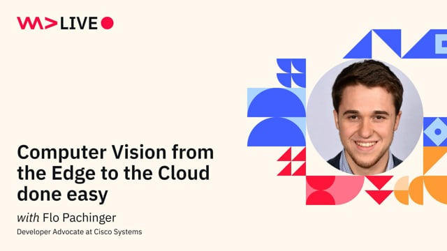 Computer Vision from the Edge to the Cloud done easy