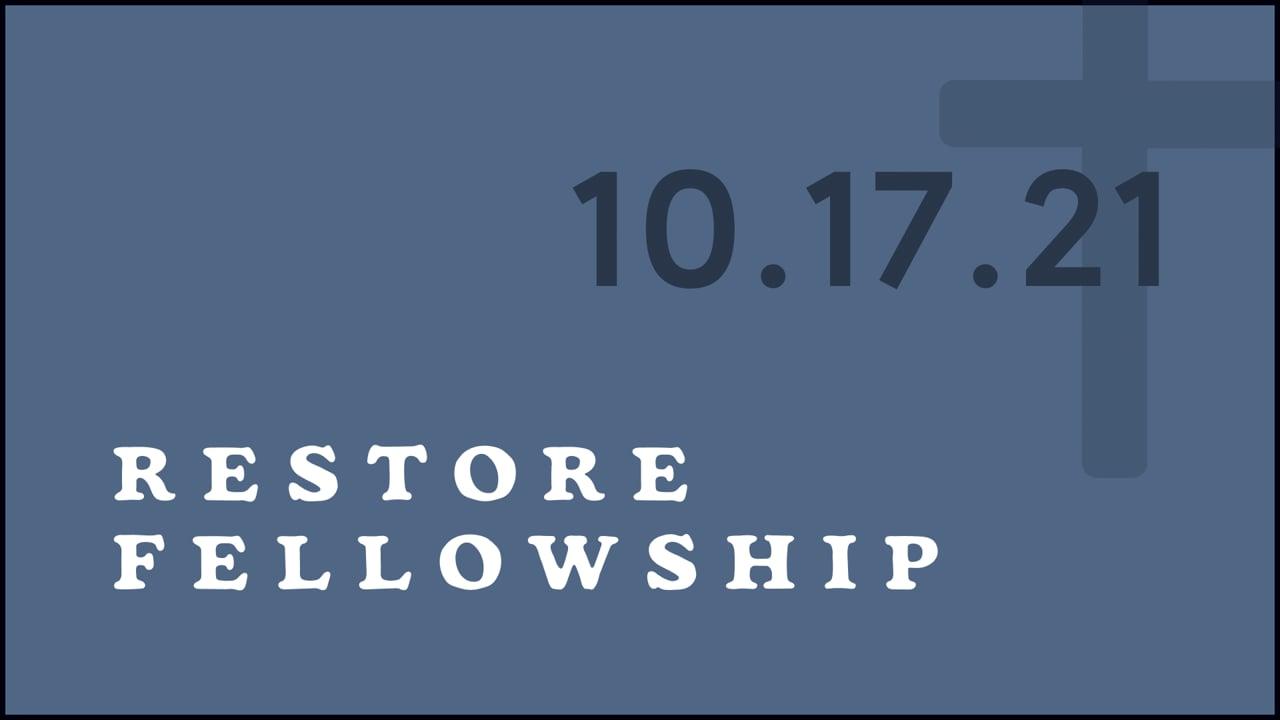 10_17_21 Restore Fellowship Sunday Service
