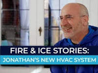 Fire & Ice Stories | Jonathan's New HVAC System
