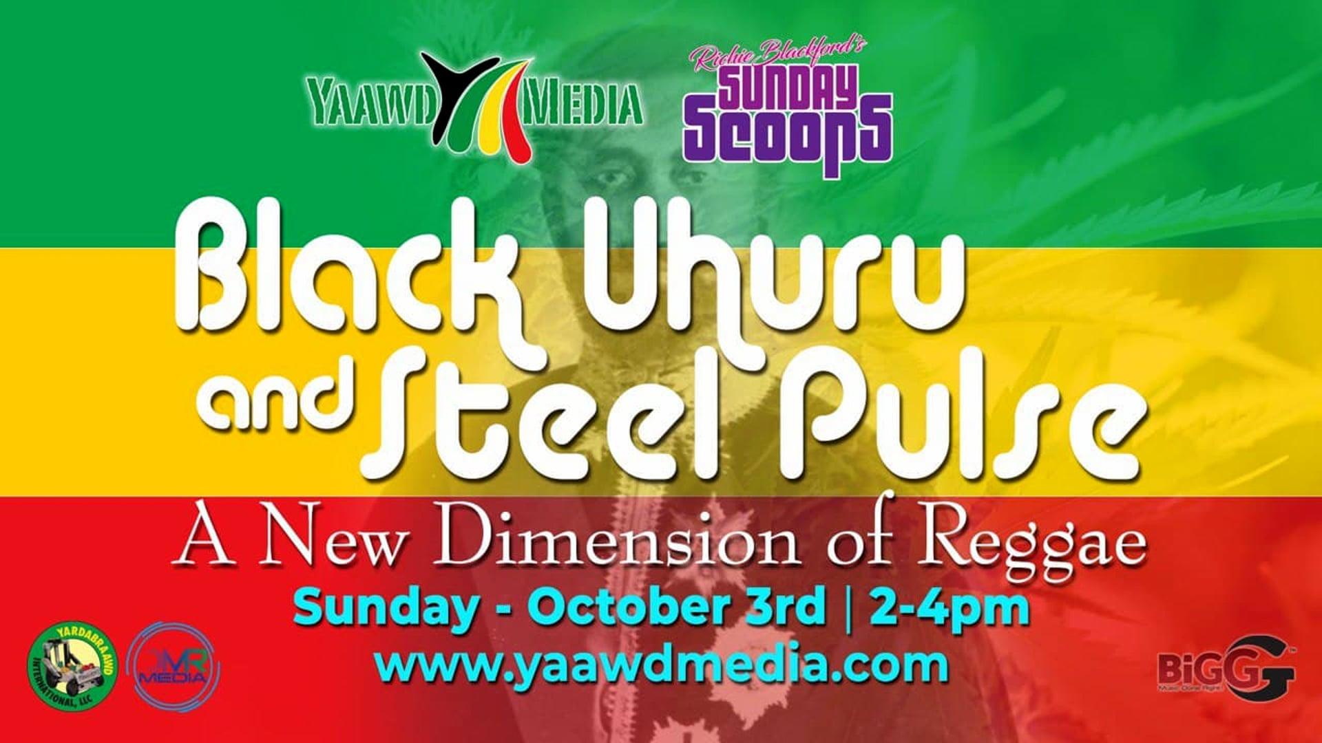 Sunday Scoops - Black Uhuru and Steel Pulse