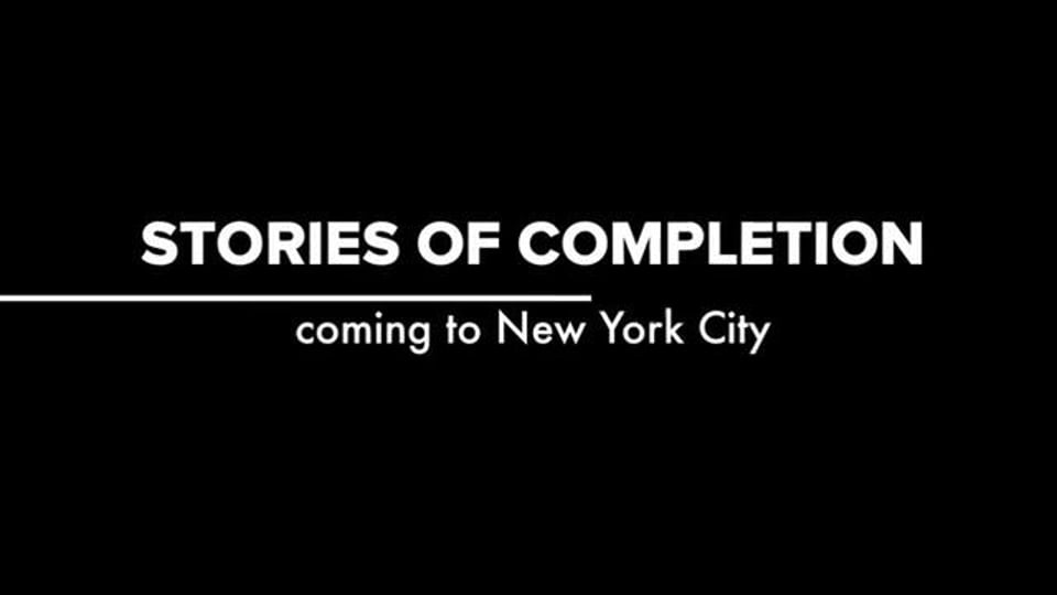 Stories of Completion arriving in NYC May 2011