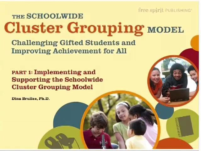 The Schoolwide Cluster Grouping Model: Challenging Gifted Students and Improving Achievement for All: Part 1
