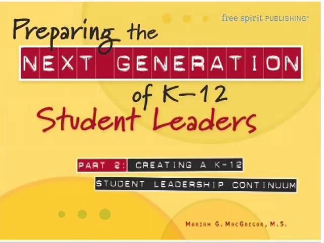 Preparing the Next Generation of K–12 Student Leaders Part 2