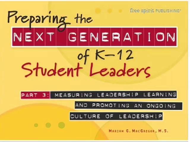 Preparing the Next Generation of K–12 Student Leaders Part 3