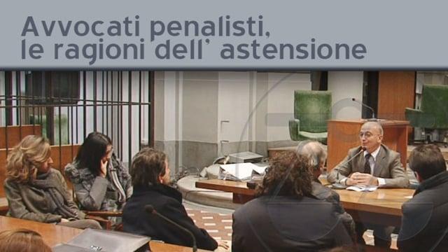 Avvocati penalisti, le ragioni dell' astensione - 25/11/2011
