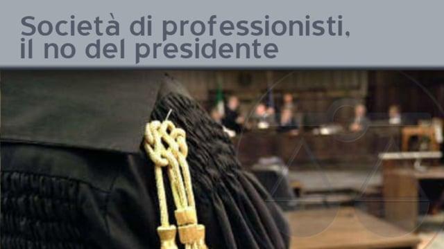 Società di professionisti, le ragioni degli avvocati - 4/12/2011