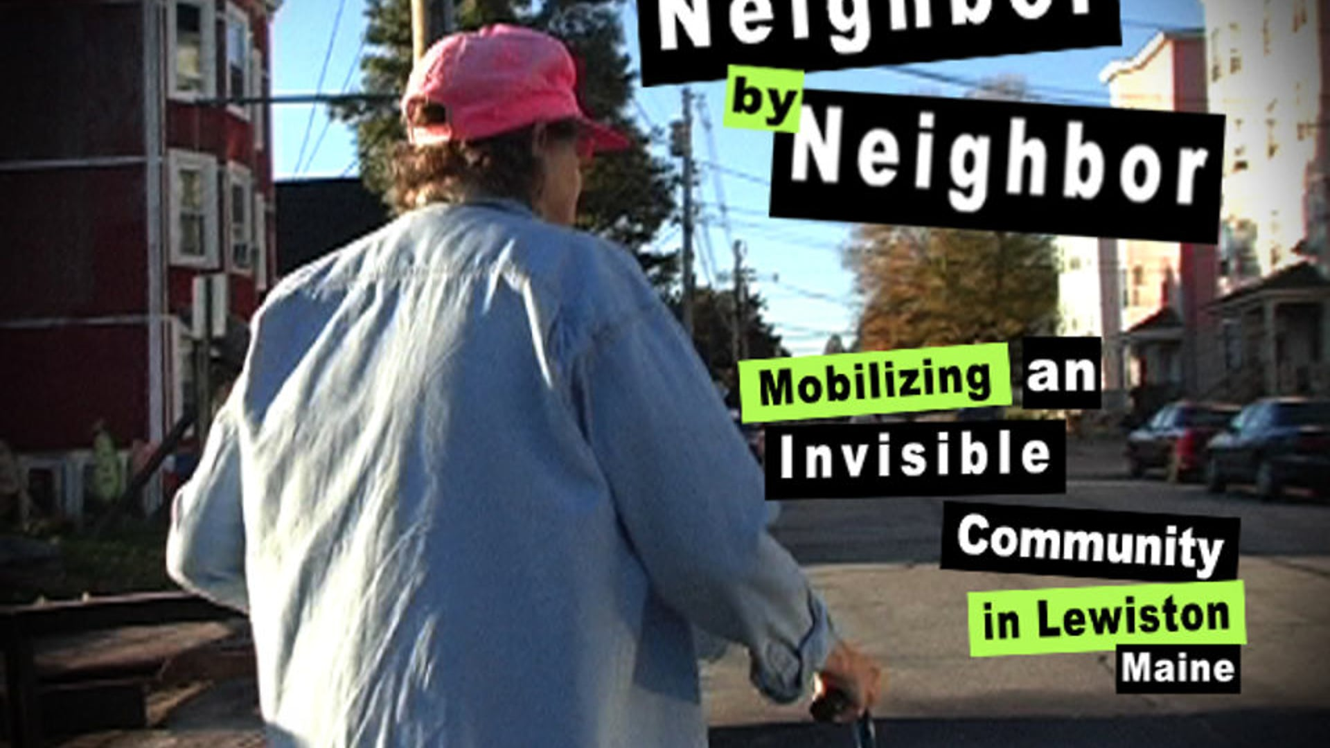 Neighbor by Neighbor: Mobilizing an Invisible Community in Lewiston, ME