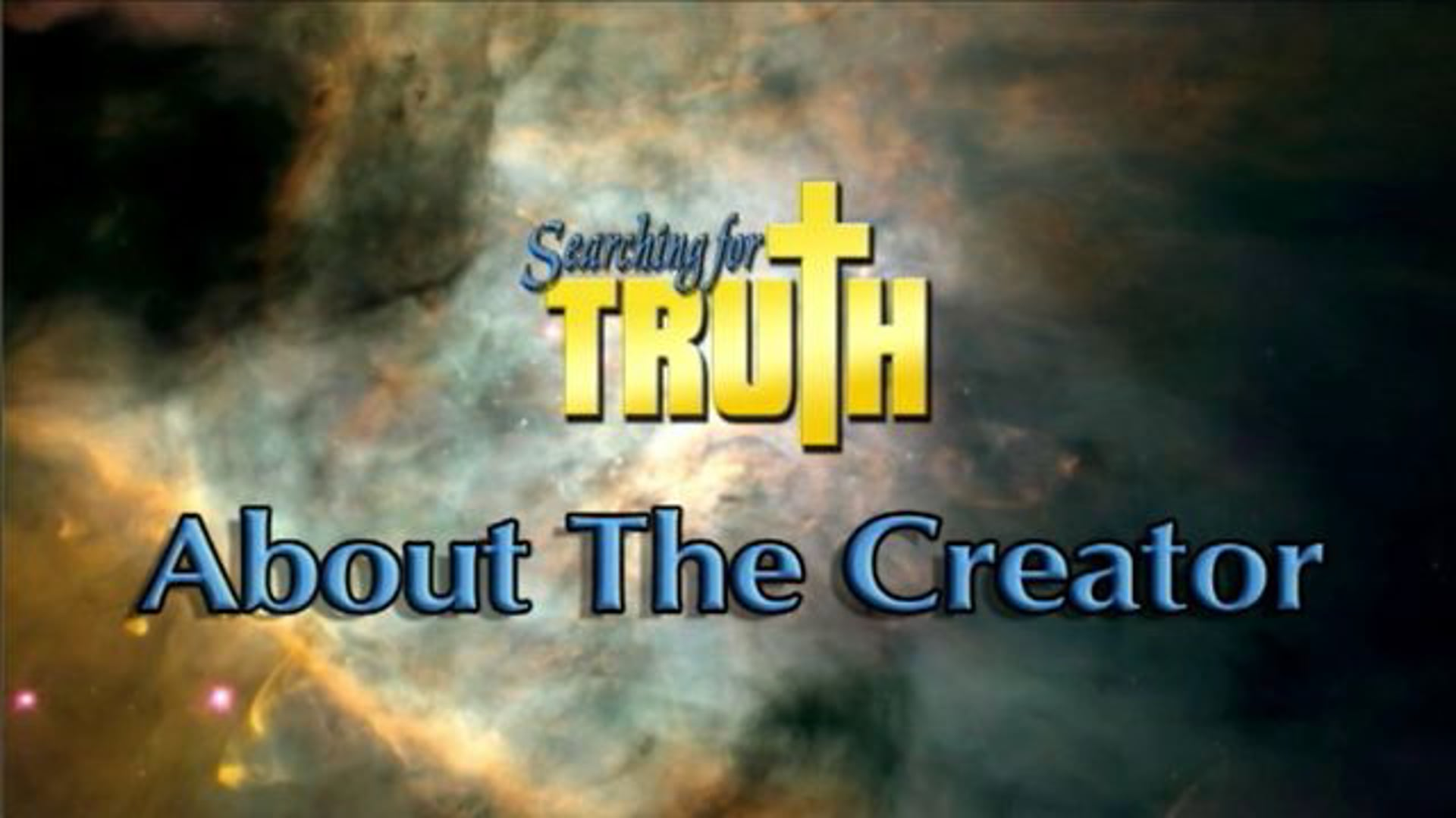 Searching for Truth About the Creator