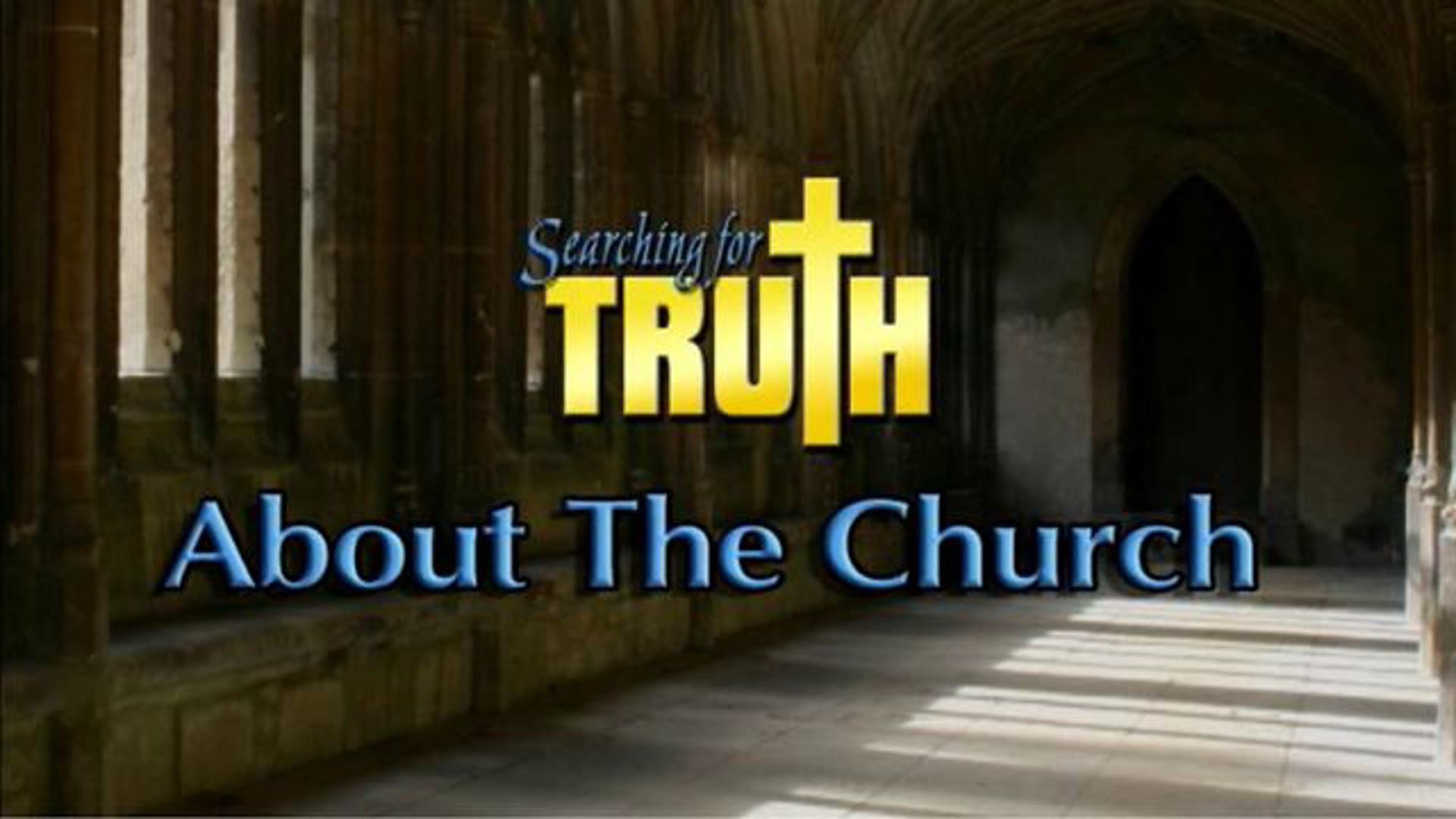 Searching for Truth About the Church