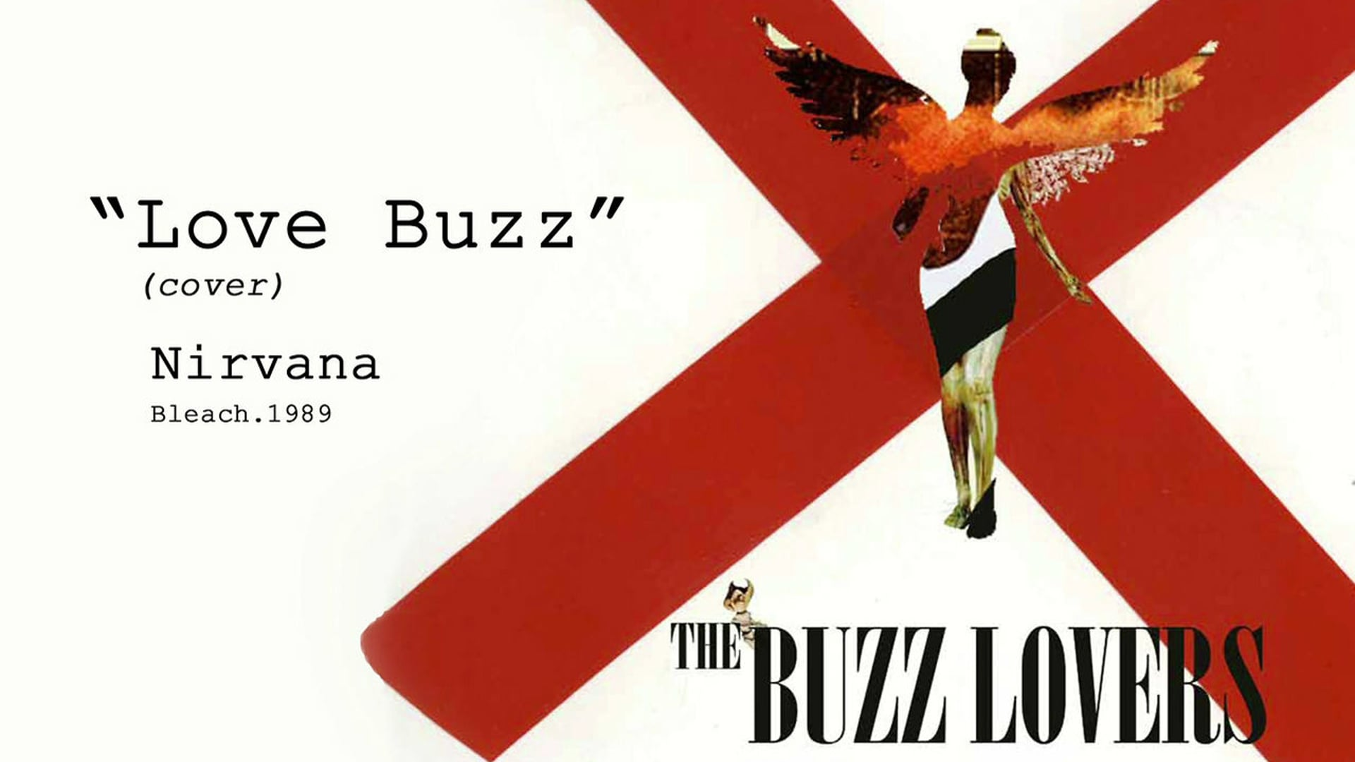 LOVE BUZZ - The Buzz Lovers (Musicvideo-Nirvana cover)