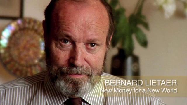 Bernard Lietaer on creating a balanced view