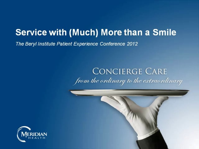 CONCIERGE CARE: SERVICE WITH (MUCH) MORE THAN A SMILE
