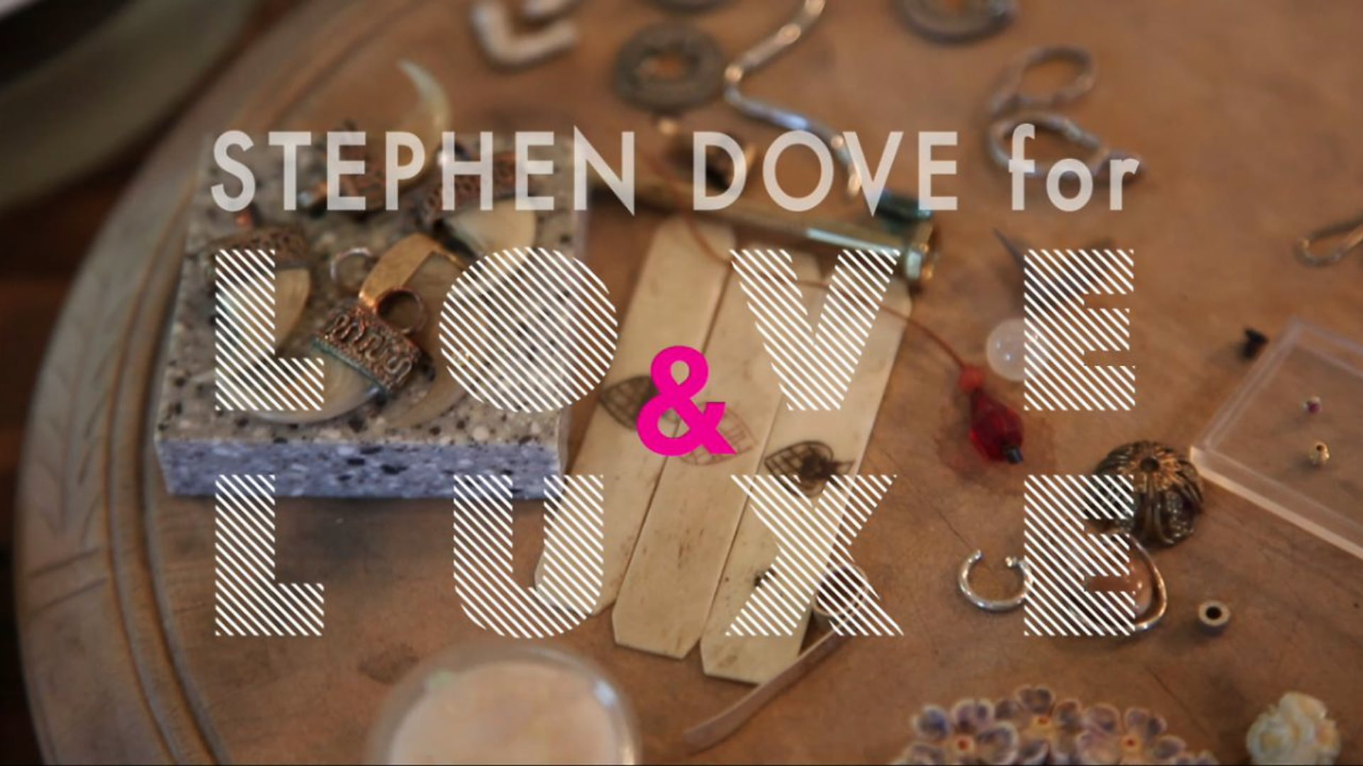 Stephen Dove for Love and Luxe
