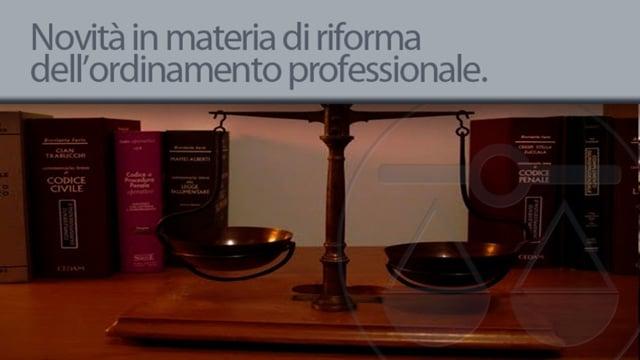 Le novità in materia di riforma dell' Ordinamento professionale Forense - 22/6/2012