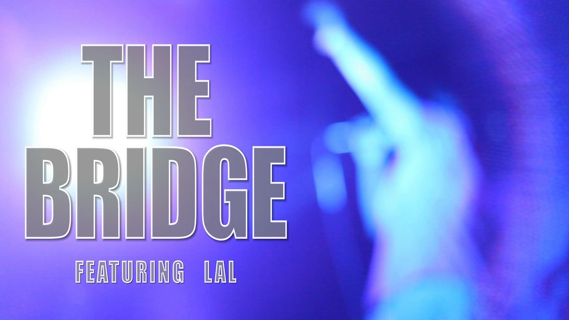 LAL - THE BRIDGE