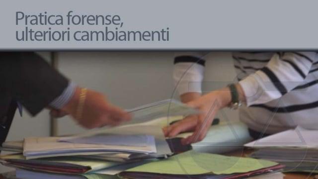 Pratica forense, ulteriori cambiamenti - 20/7/2012