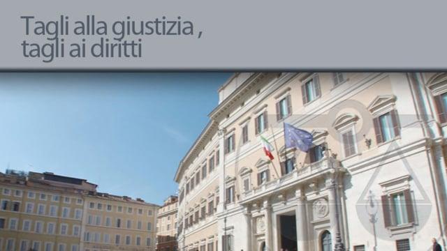 Tagli alla giustizia, tagli ai diritti - 27/7/2012