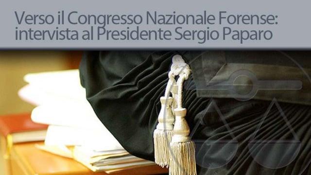 Verso il Congresso Nazionale Forense: intervista al Presidente Sergio Paparo - 28/9/2012