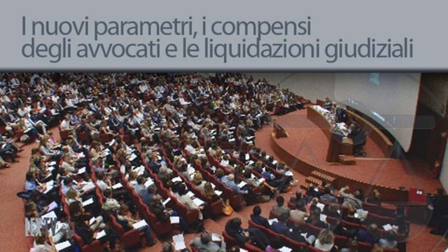 I nuovi parametri, i compensi degli avvocati e le liquidazioni giudiziali - 15/10/2012