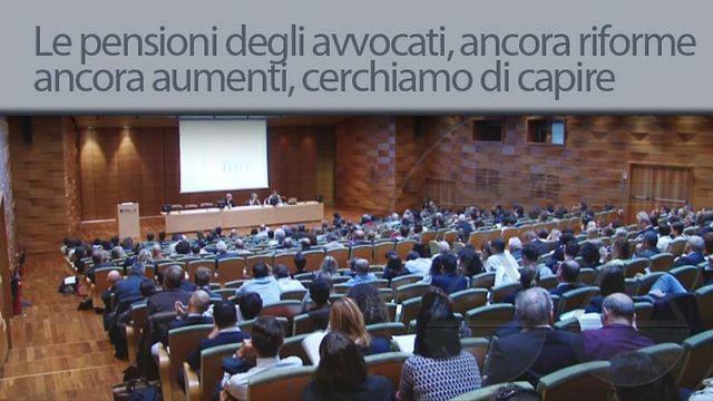 Le pensioni degli avvocati, ancora riforme, ancora aumenti, cerchiamo di capire - 18/10/2012