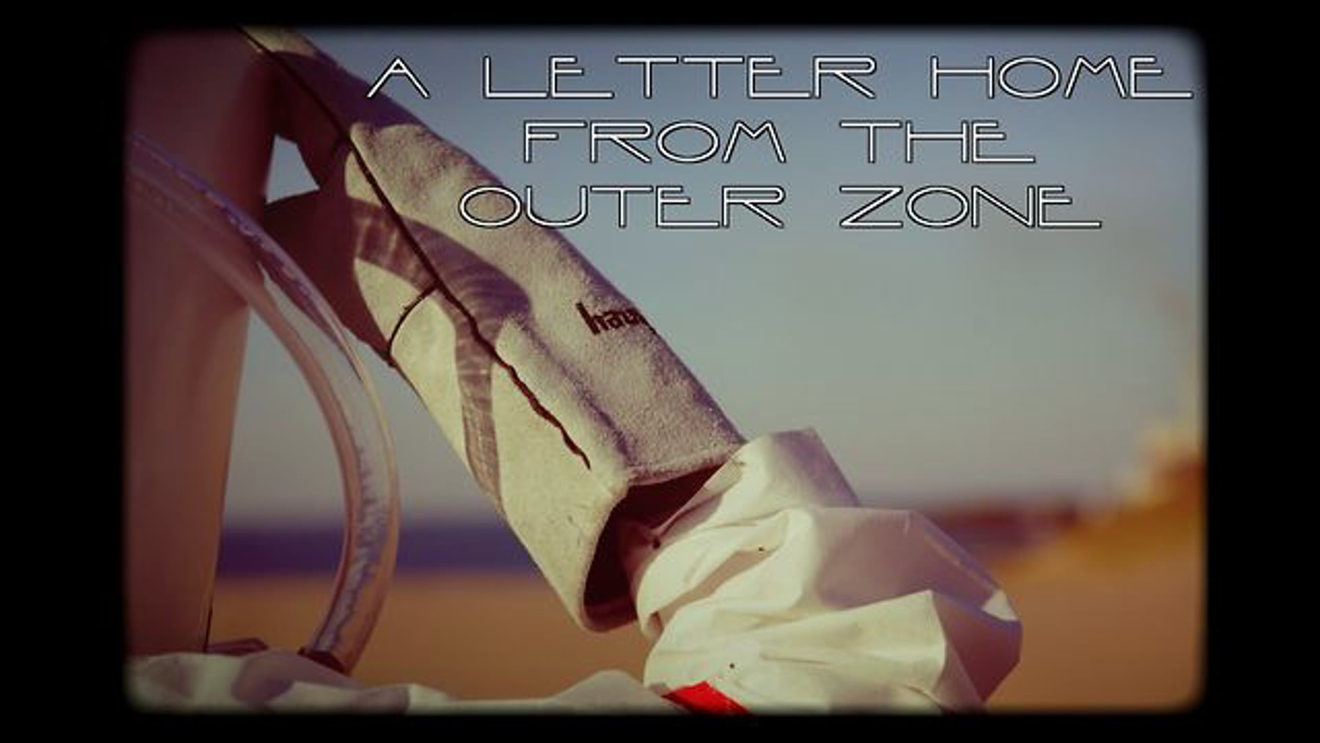 A Letter Home from the Outer Zone