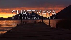 GUATEMAYA-The Unification of Wisdom-TRAILER-ENGLISH